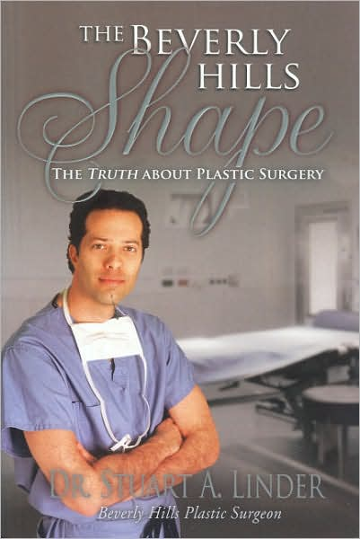 The Beverly Hills Shape, the Truth about Plastic Surgery