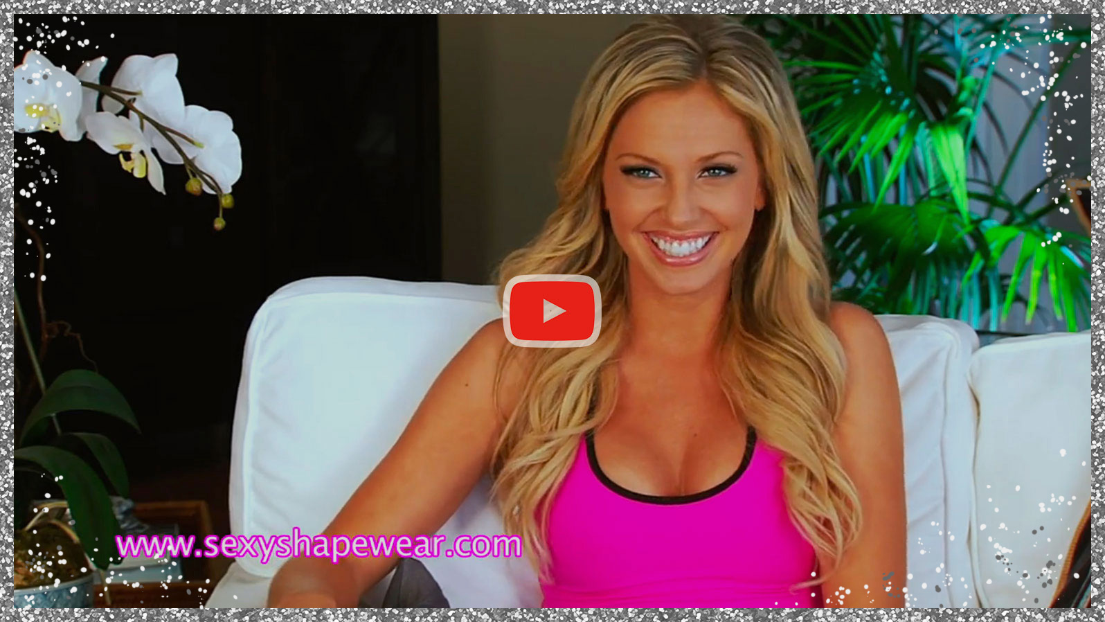 Watch SexyShapewear™ Video